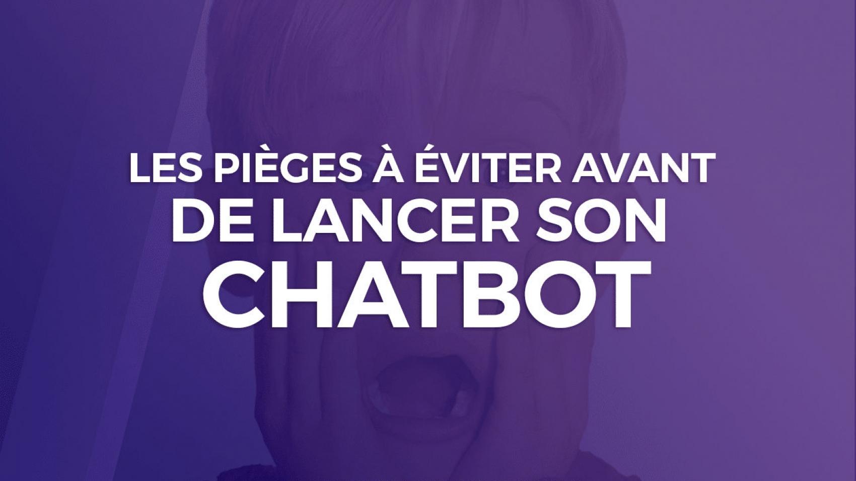 chatbot piege a eviter avant de lancer un projet