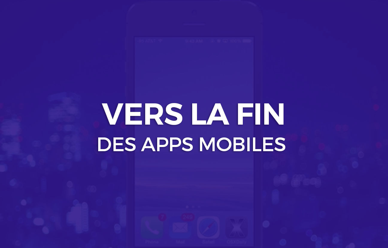 vers la fin des applications mobiles
