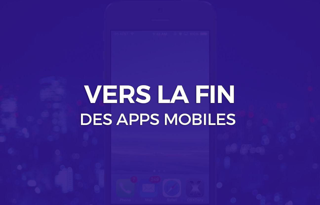 vers la fin des applications mobiles